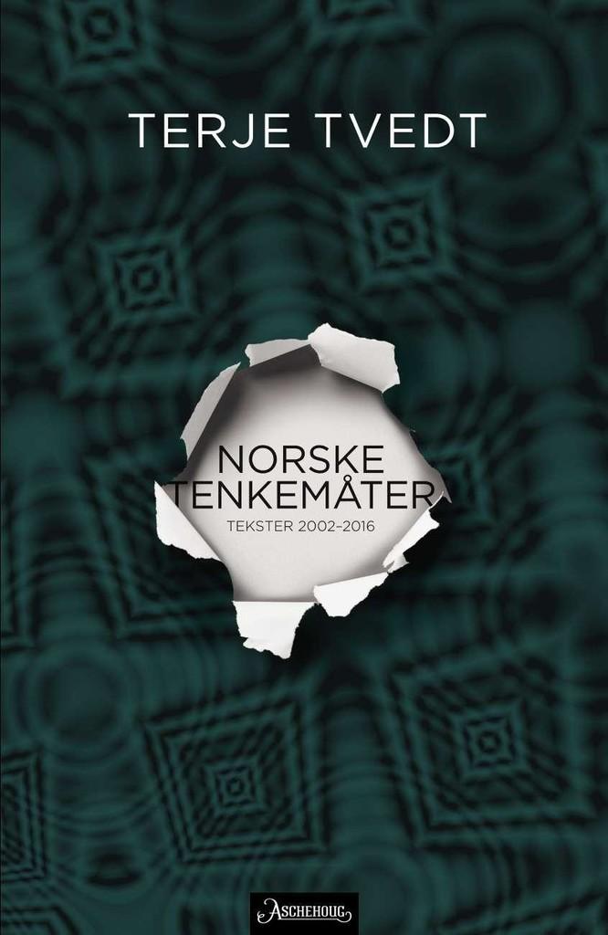 Norske tenkemåter : tekster 2002-2016