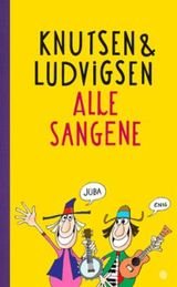 Knutsen & Ludvigsen: Alle sangene av Øystein Dolmen og Gustav Lorentzen (2015)