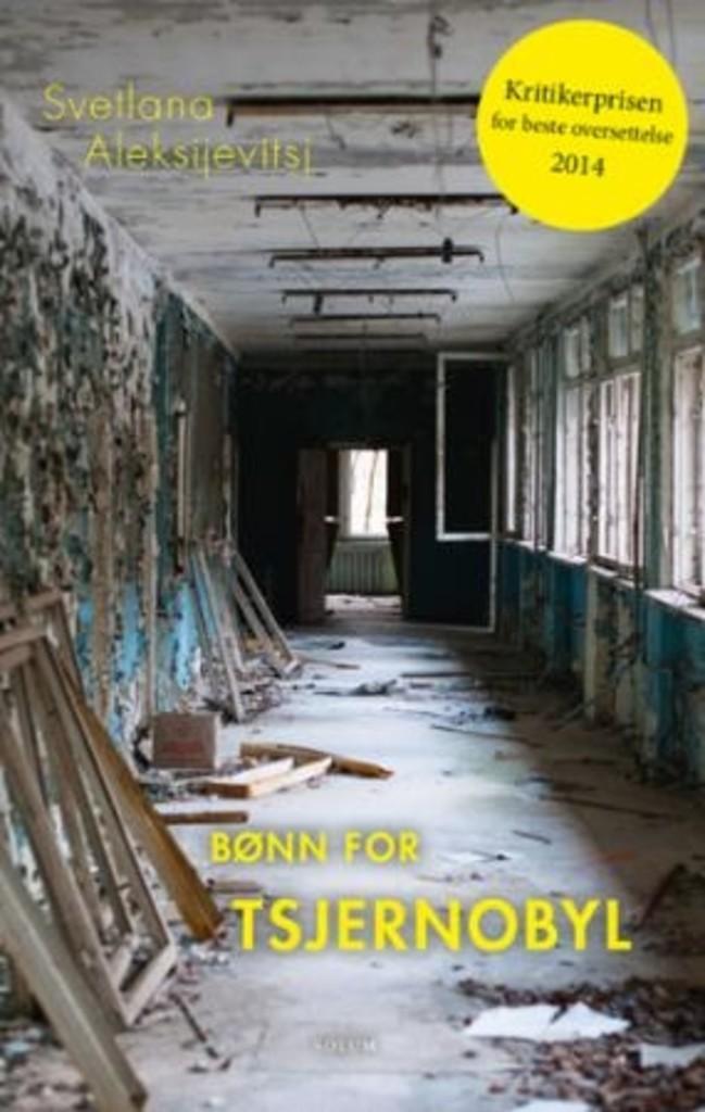 Bønn for Tsjernobyl : en framtidskrønike : utopiens stemmer
