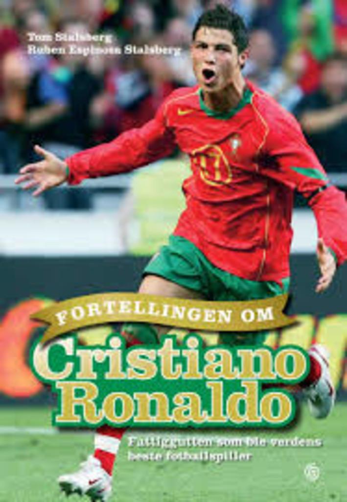 Fortellingen om Cristiano Ronaldo : fattiggutten som ble verdens beste fotballspiller