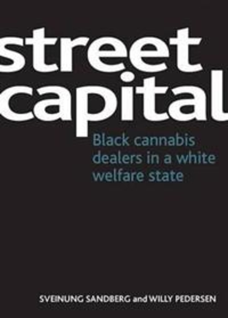 Street capital : black cannabis dealers in a white welfare state