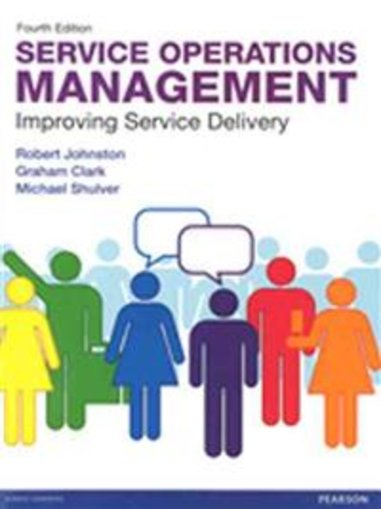 Service operations management : improving service delivery