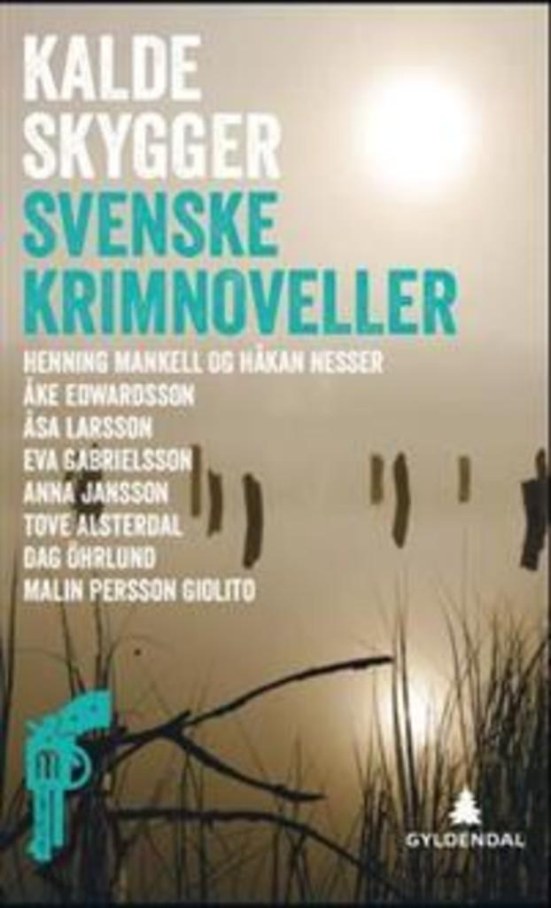 Kalde skygger : svenske krimnoveller