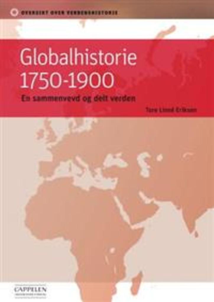 Globalhistorie 1750-1900 : en sammenvevd og delt verden