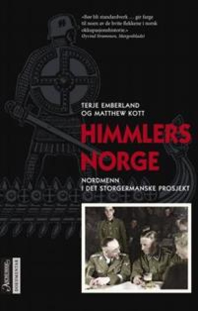 Himmlers Norge : nordmenn i det storgermanske prosjekt