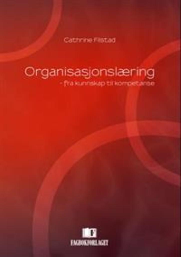 Organisasjonslæring : fra kunnskap til kompetanse