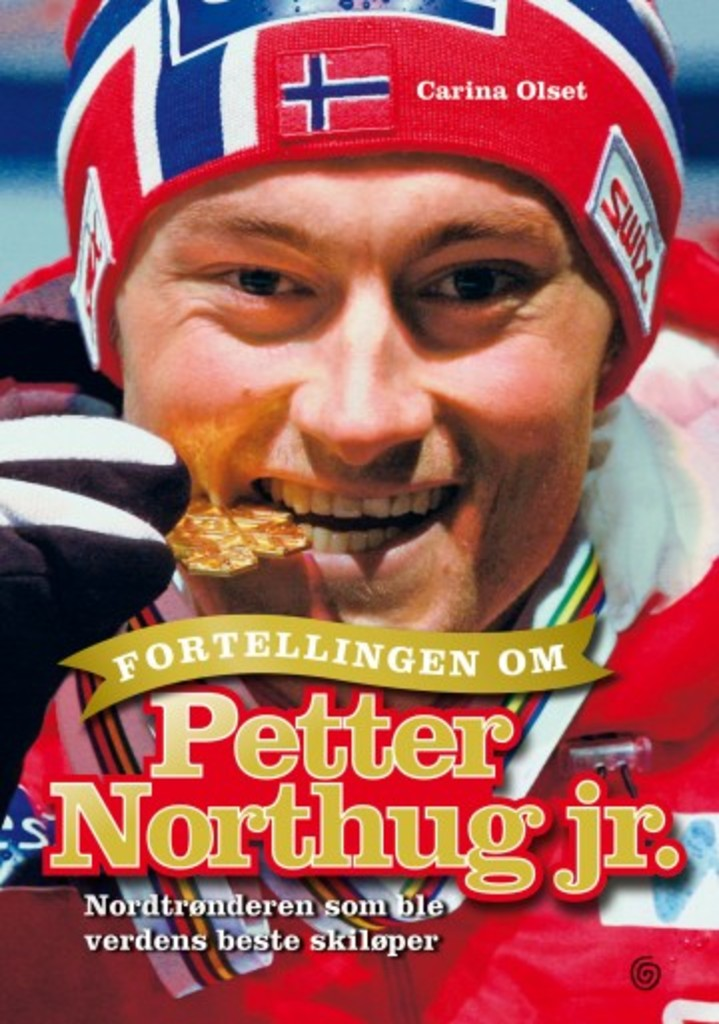 Fortellingen om Petter Northug jr. : Nordtrønderen som ble verdens beste skiløper