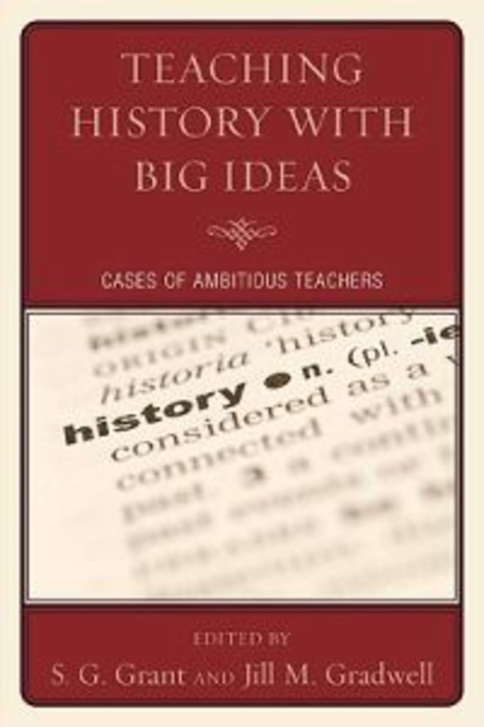 Teaching history with big ideas : cases of ambitious teachers