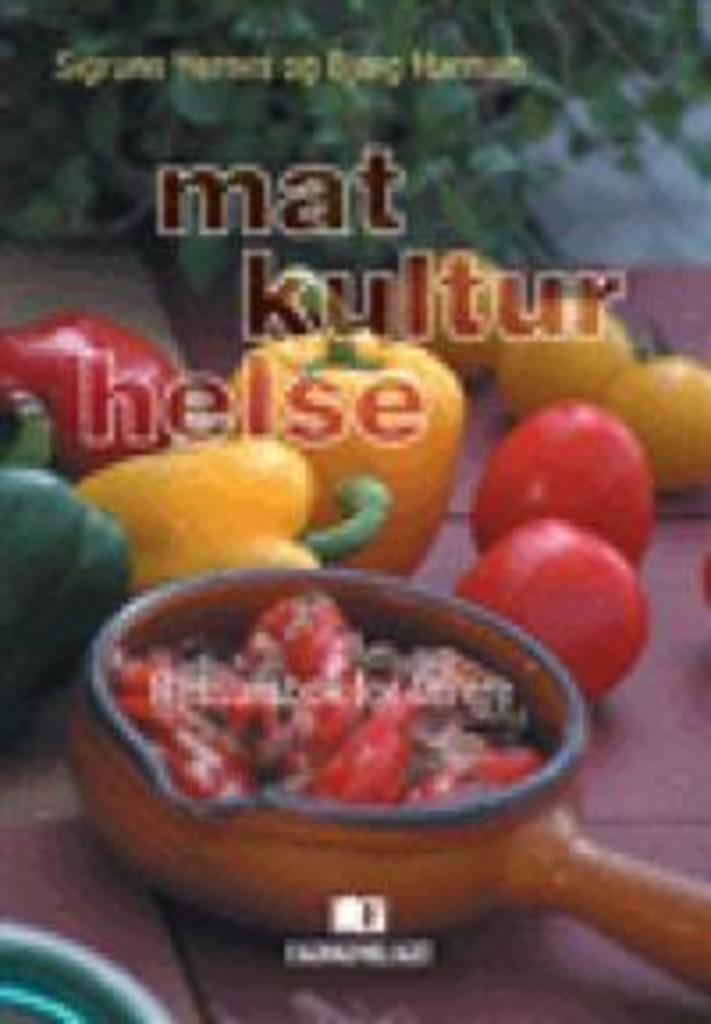 Mat, kultur, helse : ressursbok for lærere