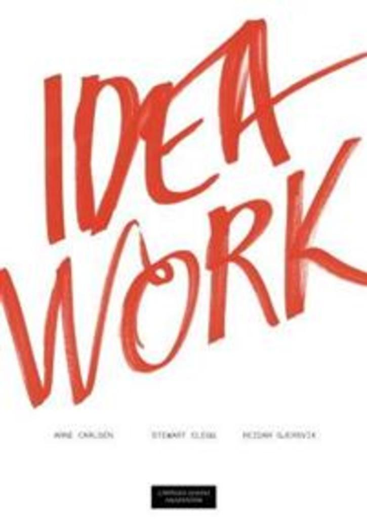 Idea work : om profesjonell kreativitet