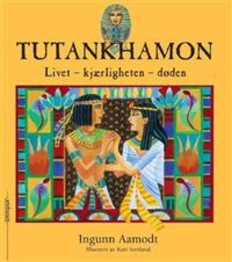 Tutankhamon : Livet, kjærligheten, døden