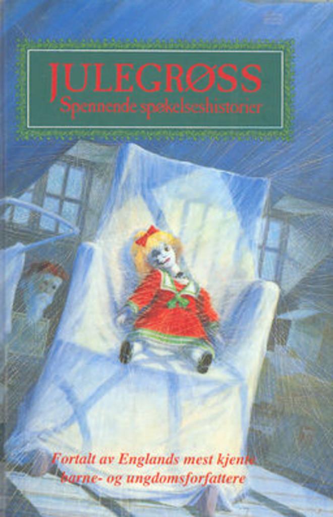 Julegrøss : spennende spøkelseshistorier