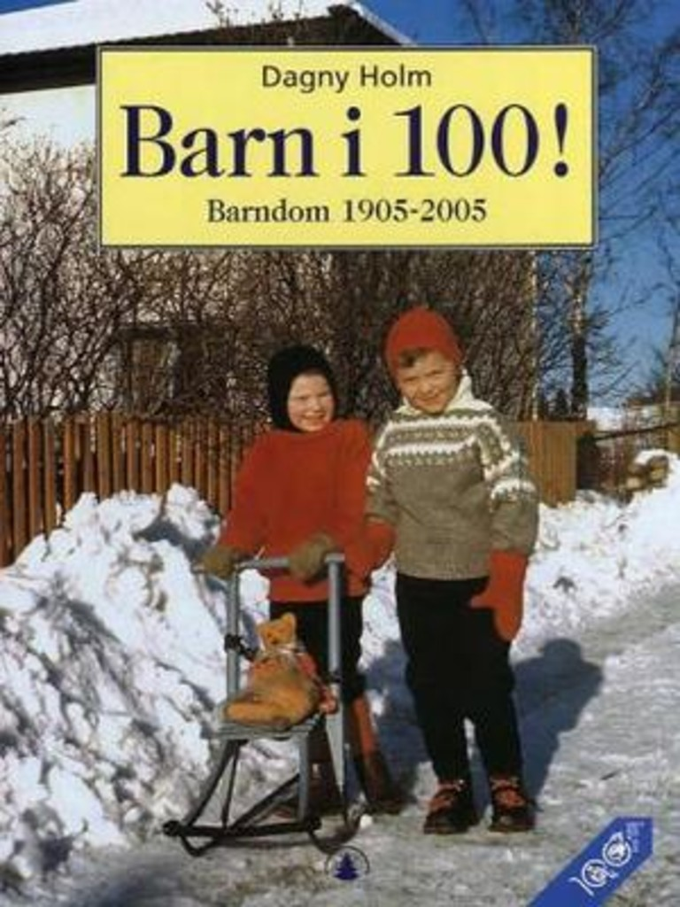 Barn i 100! : barndom 1905-2005