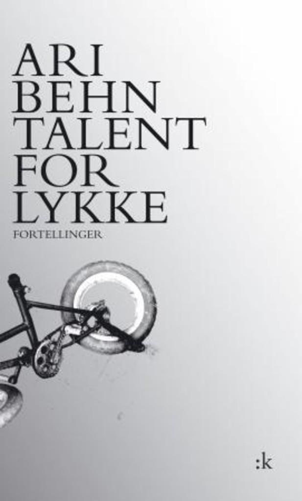 Talent for lykke : fortellinger