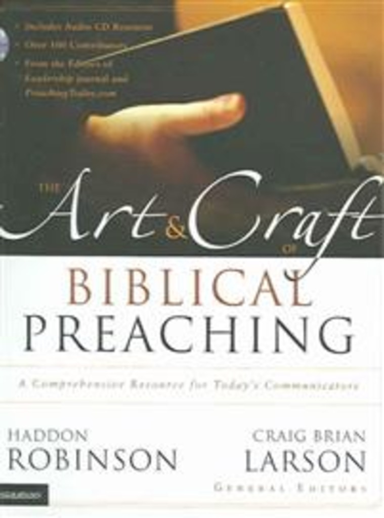 The art & craft of biblical preaching : a comprehensive resource for today's communicators