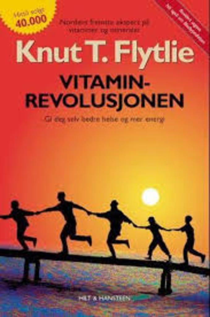 Vitaminrevolusjonen : trim ditt immunforsvar med vitaminer og mineraler : slik får du bedre helse og mer energi