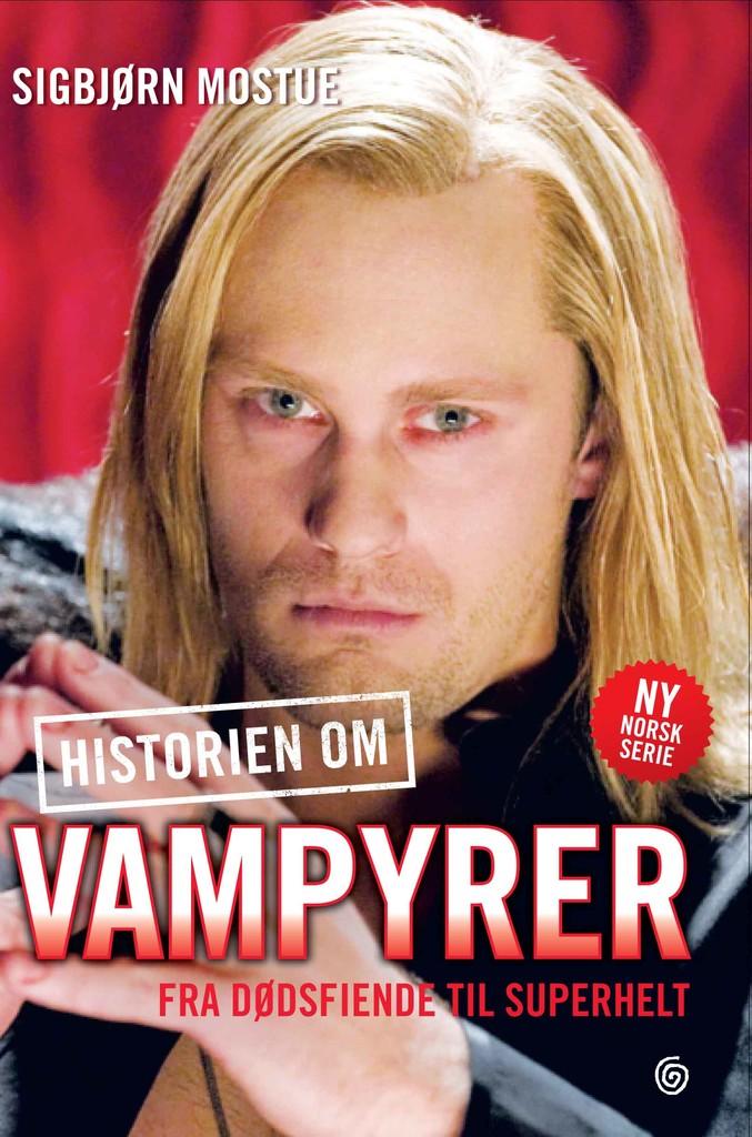 Historien om vampyrer : fra dødsfiende til superhelt
