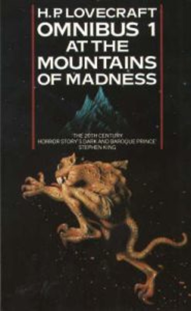 The H.P. Lovecraft omnibus . 1 . At the mountains of madness and other novels of terror