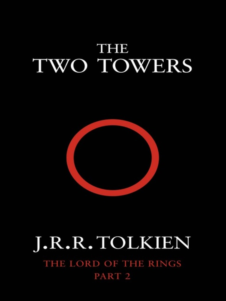 The lord of the rings . 2 . The two towers