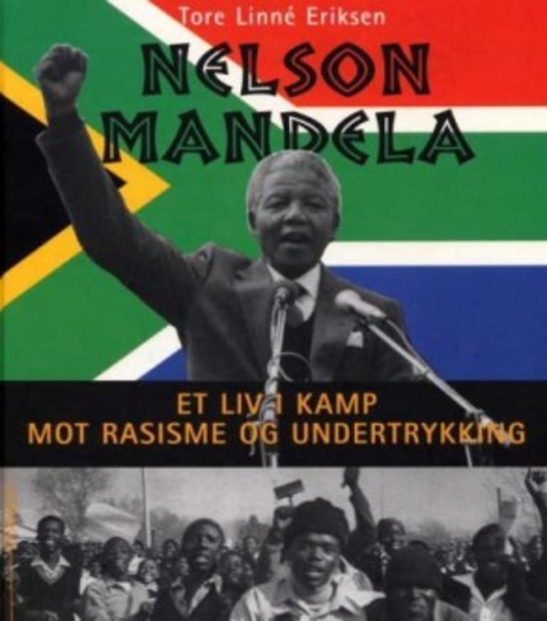 Nelson Mandela : et liv i kamp mot rasisme og undertrykking