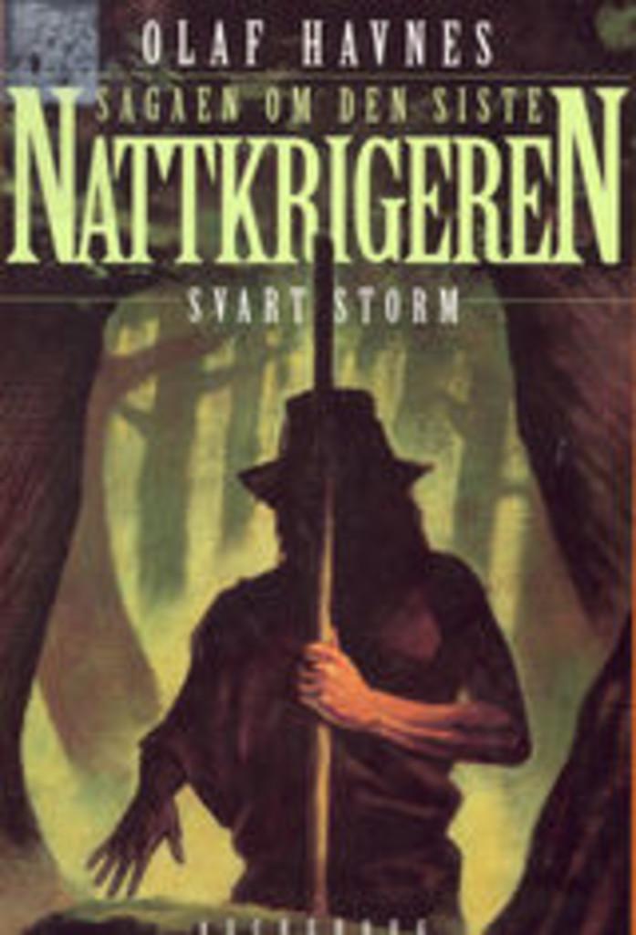 Sagaen om den siste nattkrigeren. . 3 . Svart storm