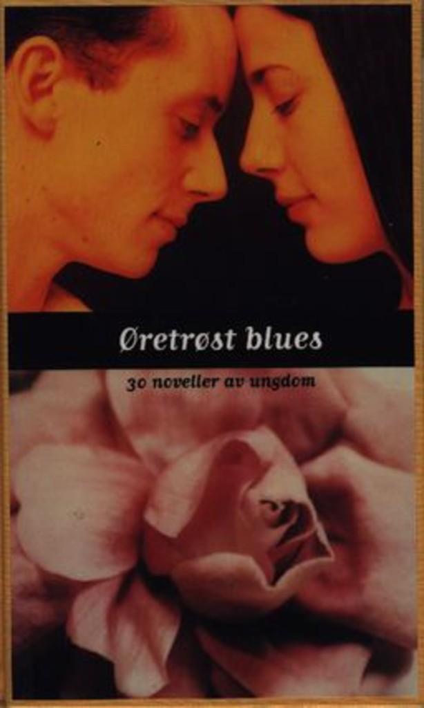 Øretrøst blues : 30 noveller av ungdom
