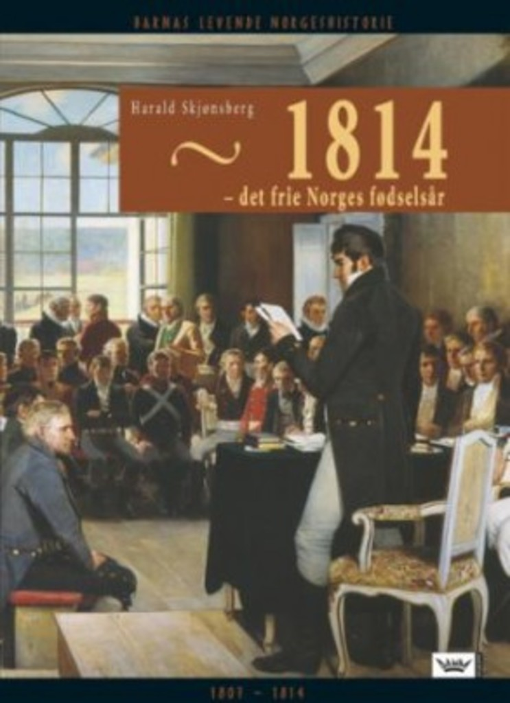 1814 : - det frie Norges fødselsår