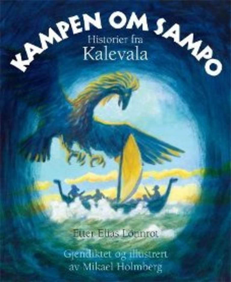 Kampen om Sampo : historier fra Kalevala etter Elias Lönnrot
