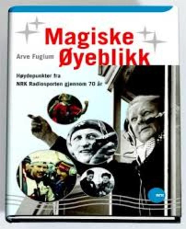 Magiske øyeblikk : høydepunkter fra NRK radiosporten gjennom 70 år