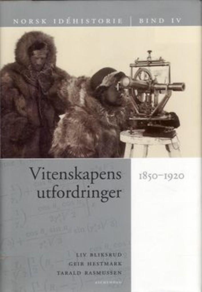 Norsk idéhistorie (4) . Vitenskapens utfordringer : 1850-1920