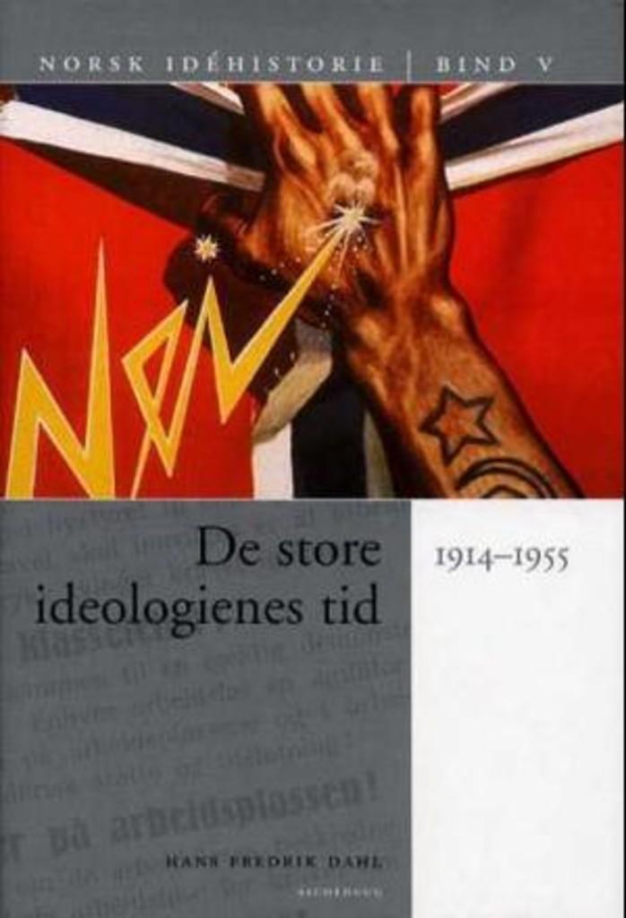 Norsk idéhistorie (5) . De store ideologienes tid : 1914-1955