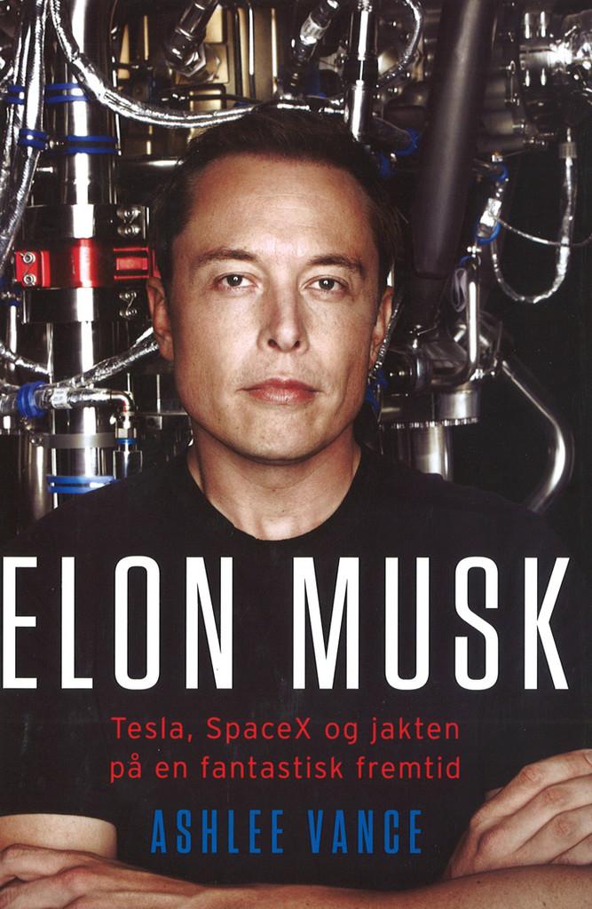 Elon Musk : Tesla, SpaceX og jakten på en fantastisk fremtid