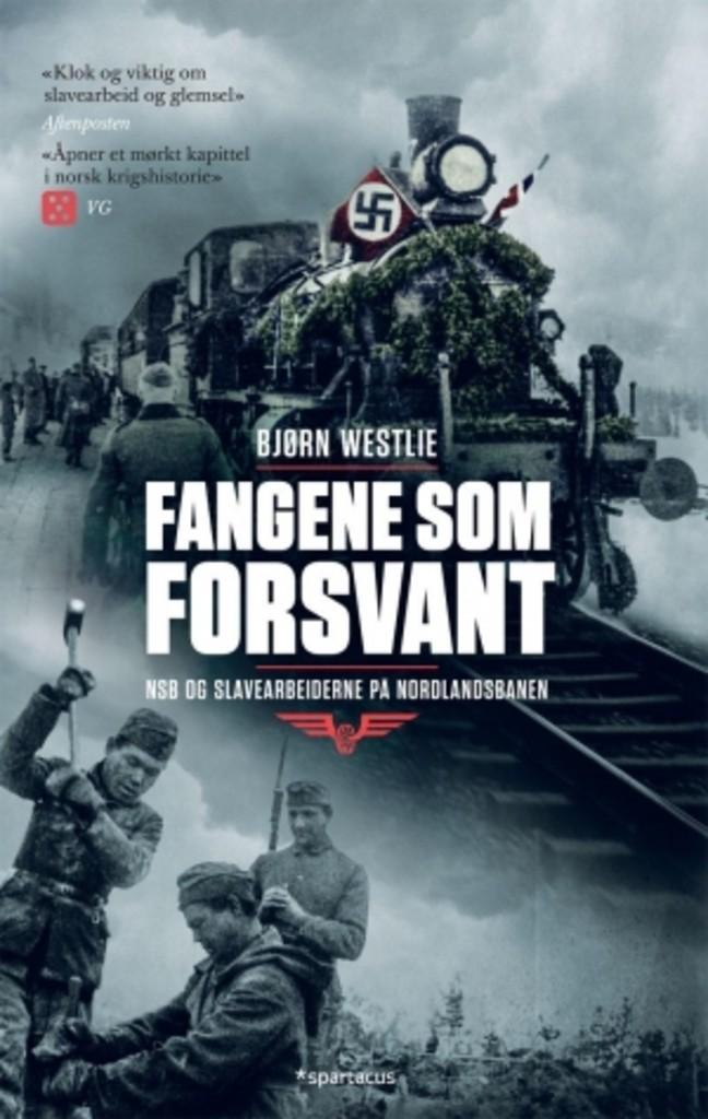 Fangene som forsvant : NSB og slavearbeiderne på Nordlandsbanen