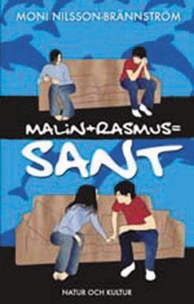 Malin + Rasmus = SANT : En frittstående fortsettelse av Klasseturen.