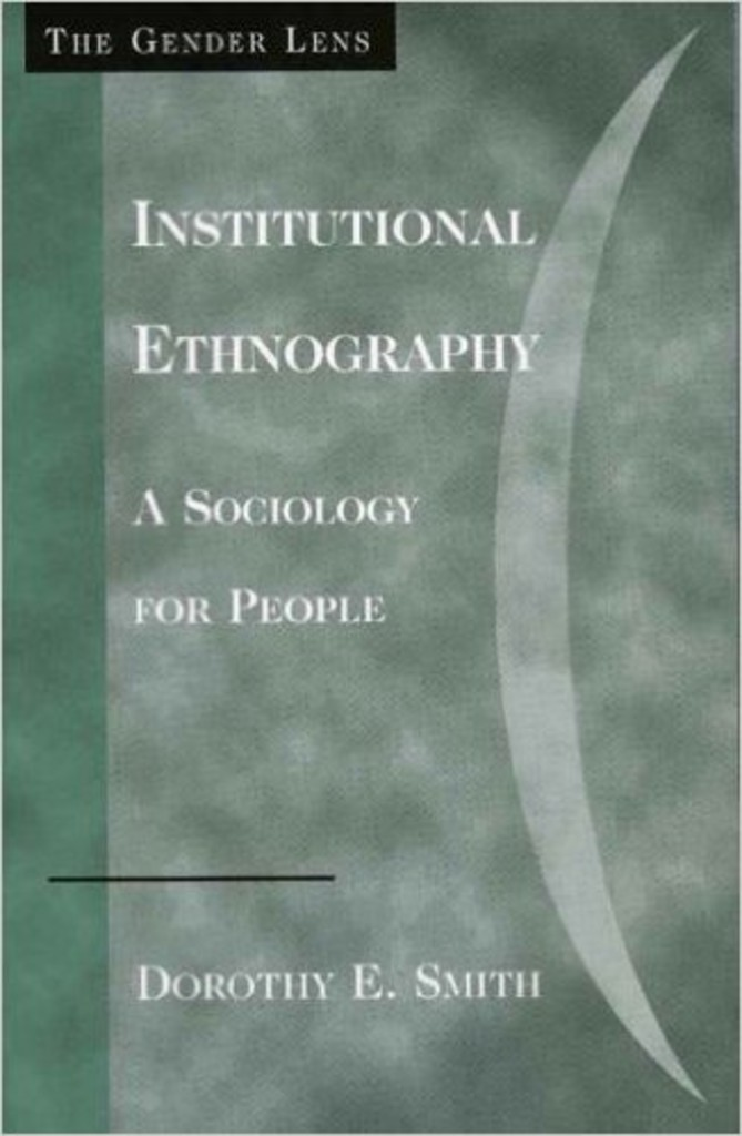 Institutional ethnography : a sociology for people