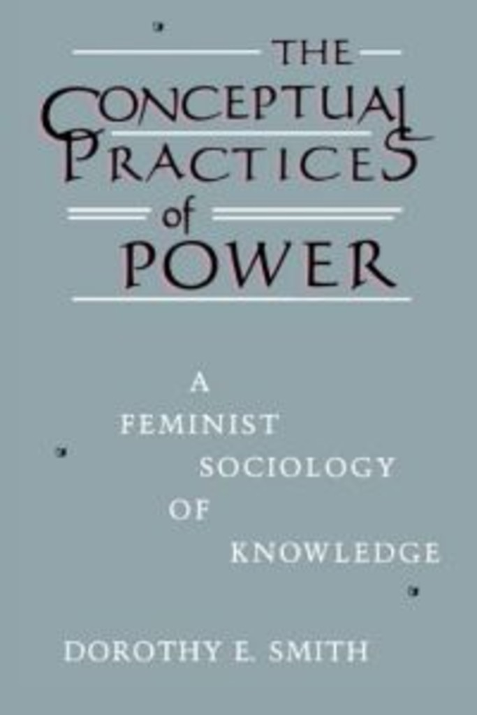 The conceptual practices of power : a feminist sociology of knowledge