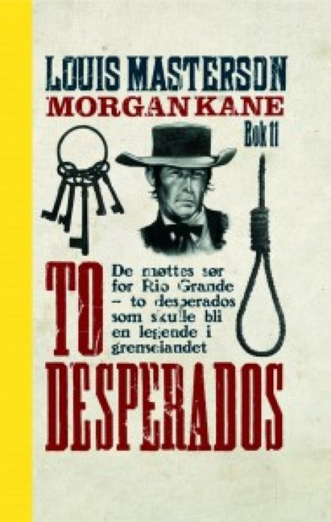 Morgan Kane . 11 . To desperados