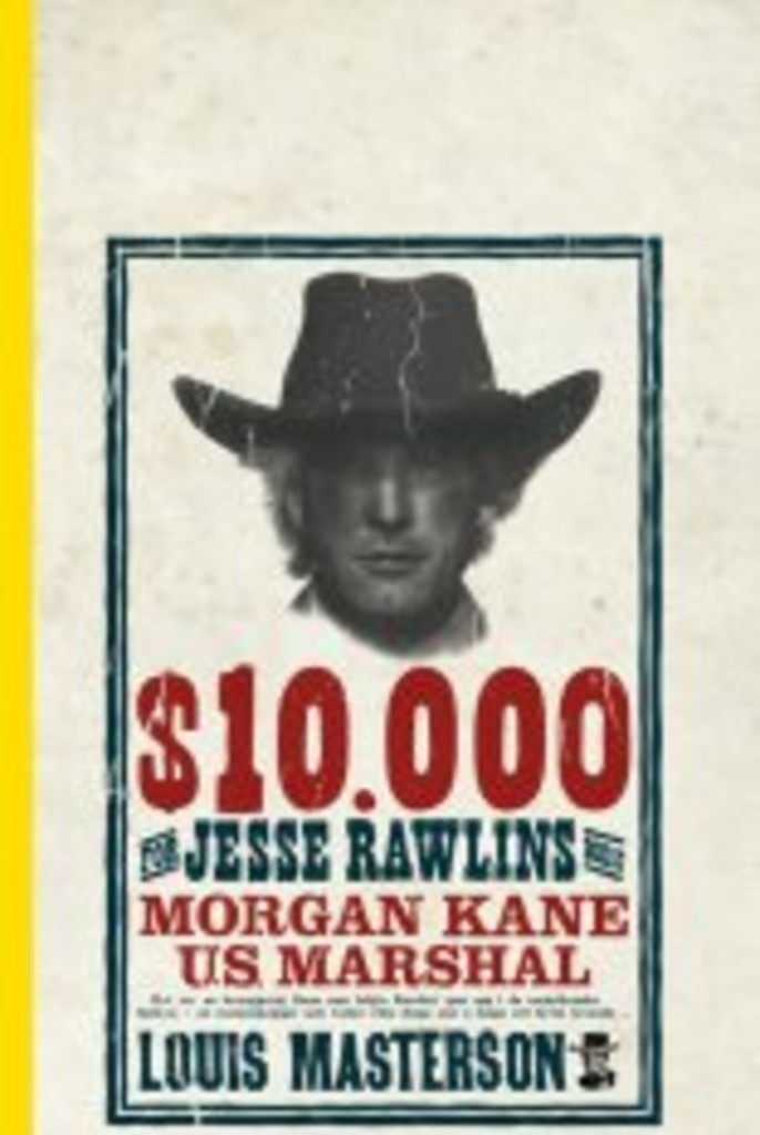 Morgan Kane . 57 . 10.000 for Jesse Rawlins