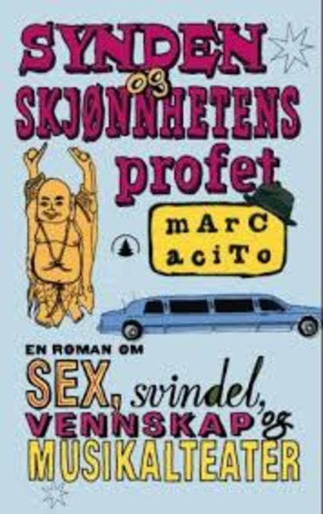 Synden og skjønnhetens profet : En roman om sex, svindel, vennskap og musikalteater