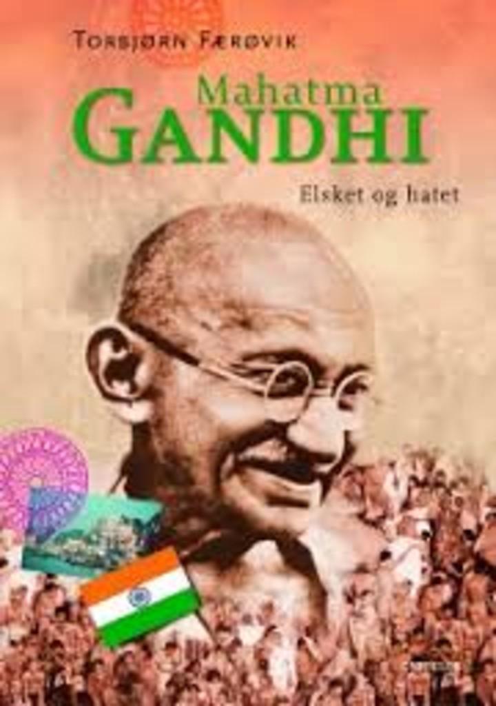 Mahatma Gandhi : elsket og hatet