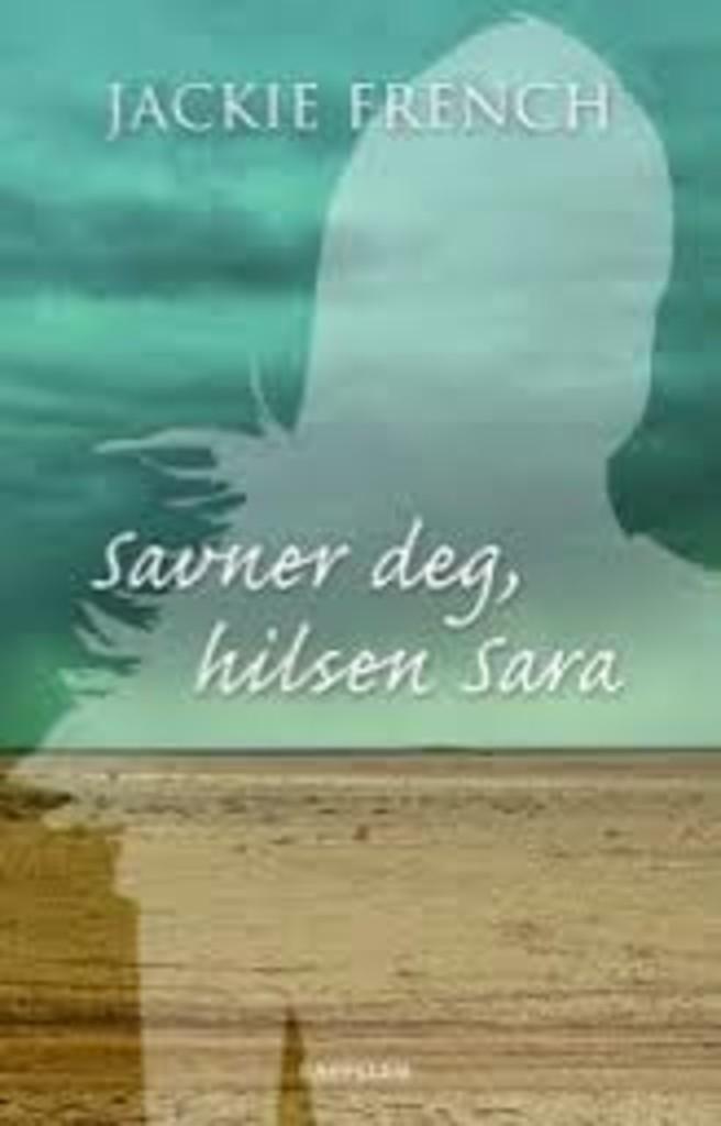 Savner deg, hilsen Sara