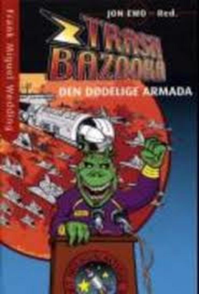 Trash Bazooka : andre bok: Den dødelige armada