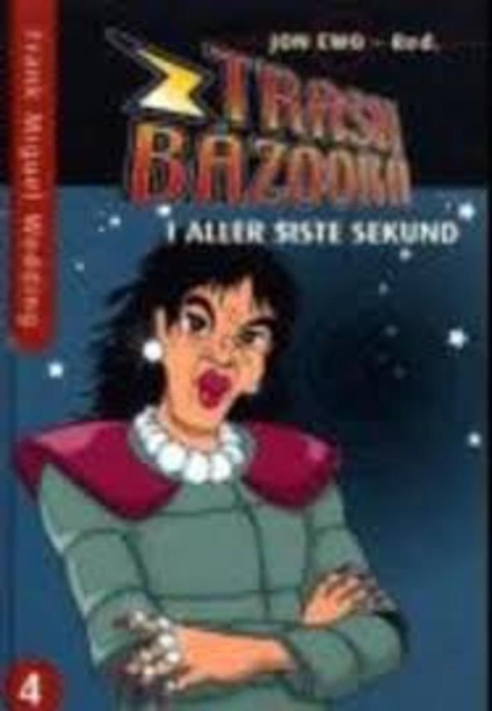 Trash Bazooka : fjerde bok: I aller siste sekund