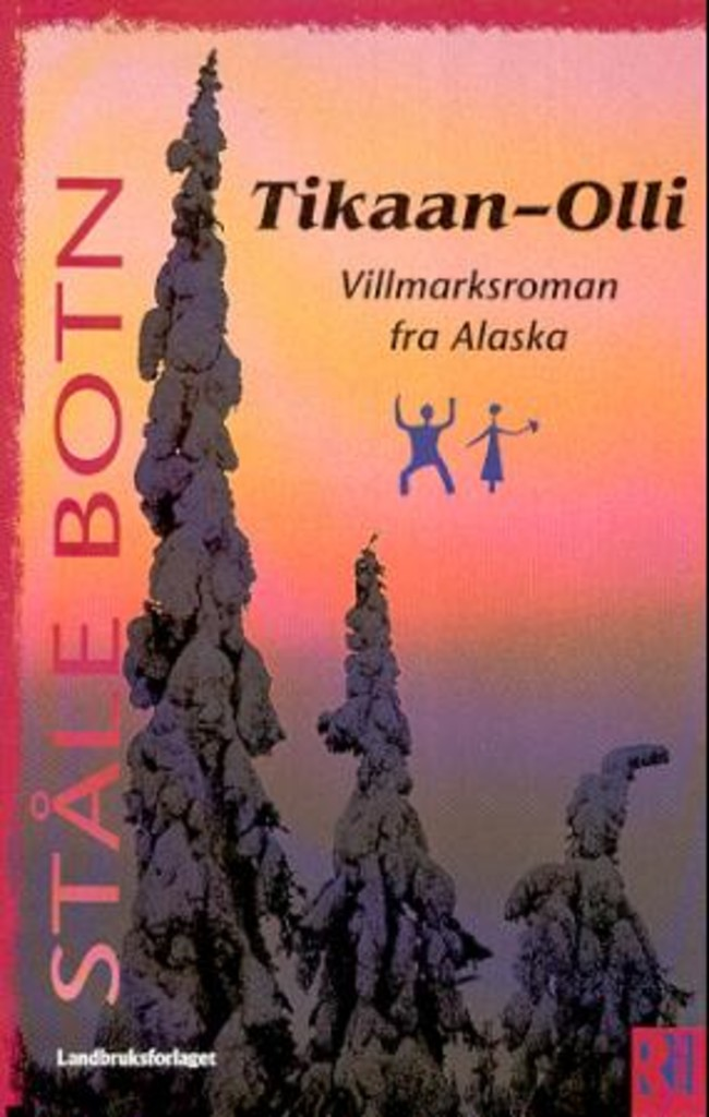 Tikaan-Olli : en villmarksroman fra Alaska