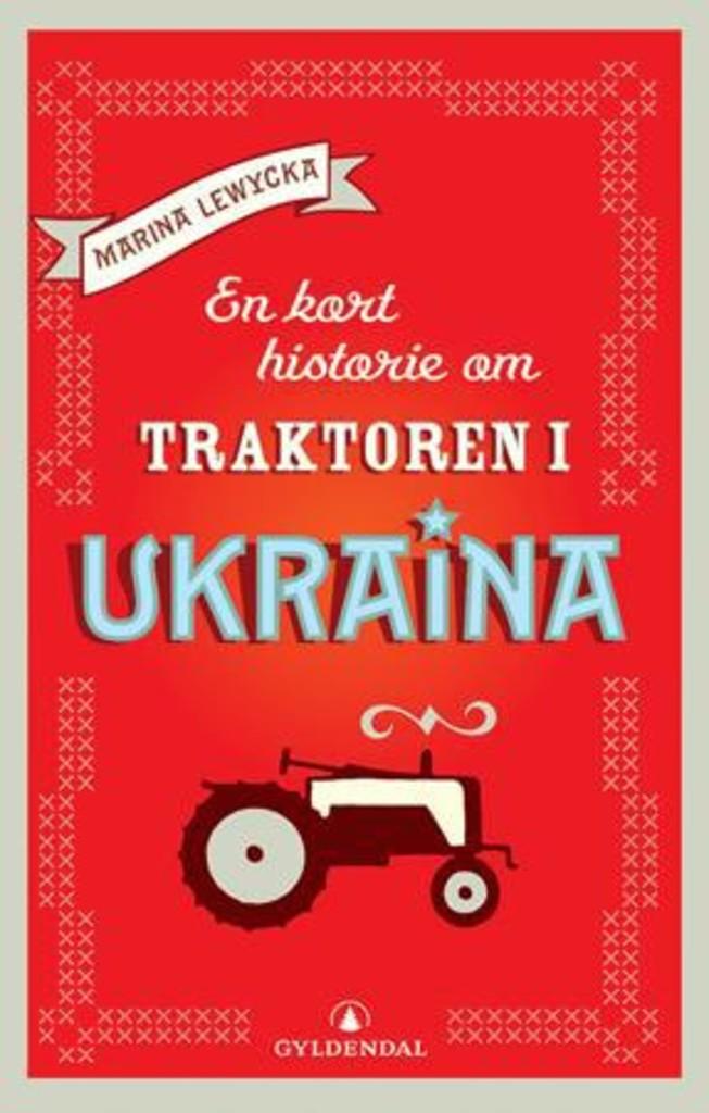 En kort historie om traktoren i Ukraina