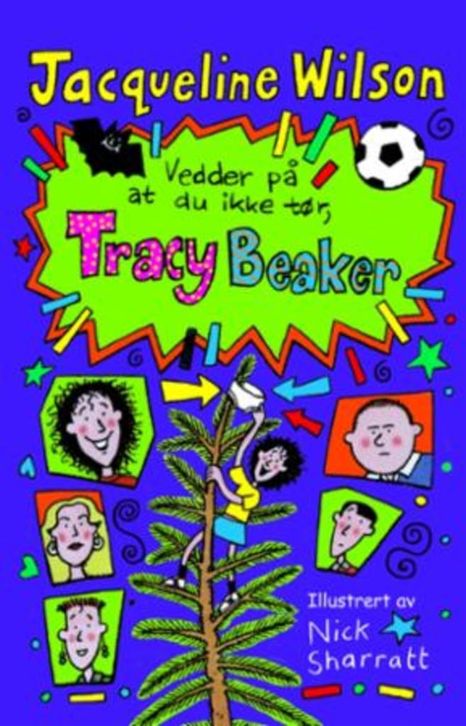 Vedder på at du ikke tør, Tracy Beaker