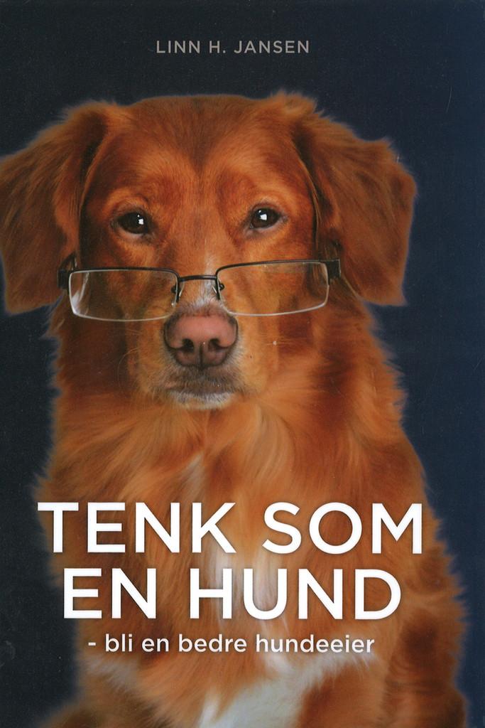 Tenk som en hund : bli en bedre hundeeier