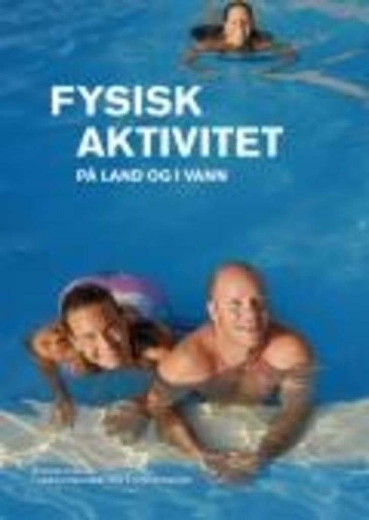 Fysisk aktivitet på land og i vann