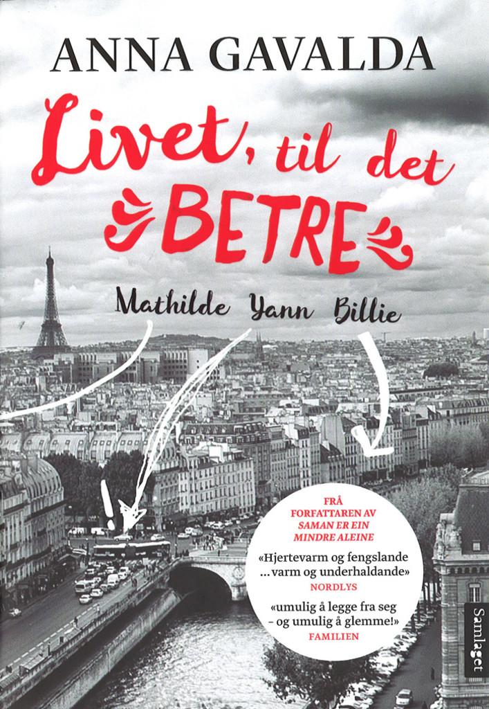 Livet, til det betre : Mathilde, Yann, Billie : tre portrett