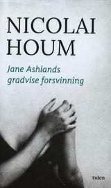 Jane Ashlands gradvise forsvinning av Nicolai Houm (2016)